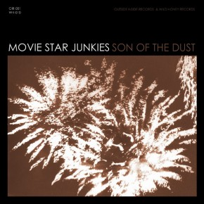 MOVIE STAR JUNKIES, Son Of The Dust
