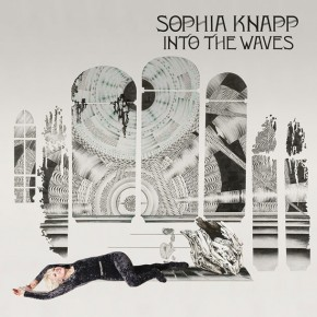 SOPHIA KNAPP, Into The Waves