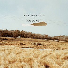 THE JEZABELS, Prisoner