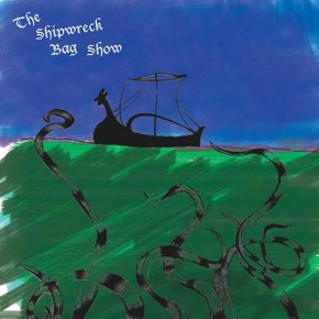 THE SHIPWRECK BAG SHOW, The Shipwreck Bag Show
