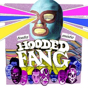 HOODED FANG, Tosta Mista