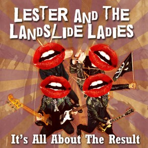 LESTER AND THE LANDSLIDE LADIES, It's All About The Result