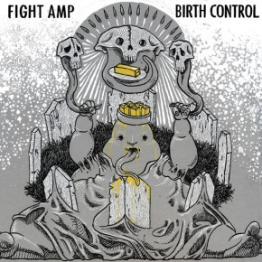 FIGHT AMP, Birth Control