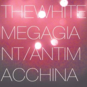 THE WHITE MEGA GIANT, Antimacchina