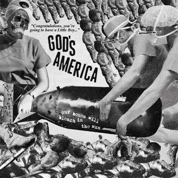 GOD'S AMERICA, Our Bones Will Bleach In The Sun