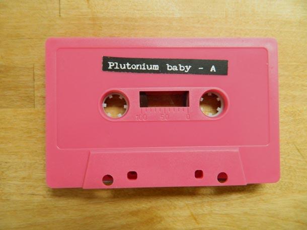 La cassetta dei Plutonium Baby