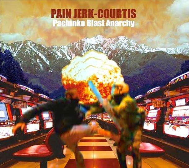 PAIN JERK / COURTIS, Pachinko Blast Anarchy