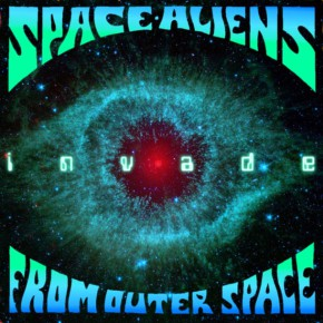 SPACE ALIENS FROM OUTER SPACE, Invade