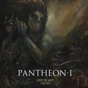 PANTHEON I, From The Abyss They Rise