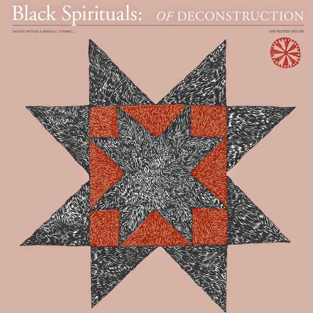 BLACK SPIRITUALS, Of Deconstruction
