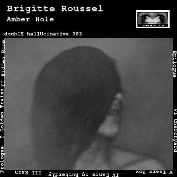 BRIGITTE ROUSSEL, Amber Hole