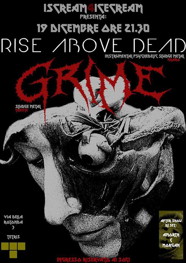 Venerdì 19 Grime e Rise Above Dead a Trieste