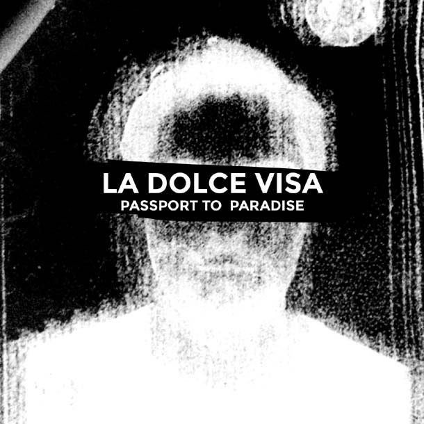 LA DOLCE VISA, Passport To Paradise