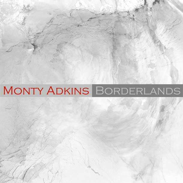 MONTY ADKINS, Borderlands
