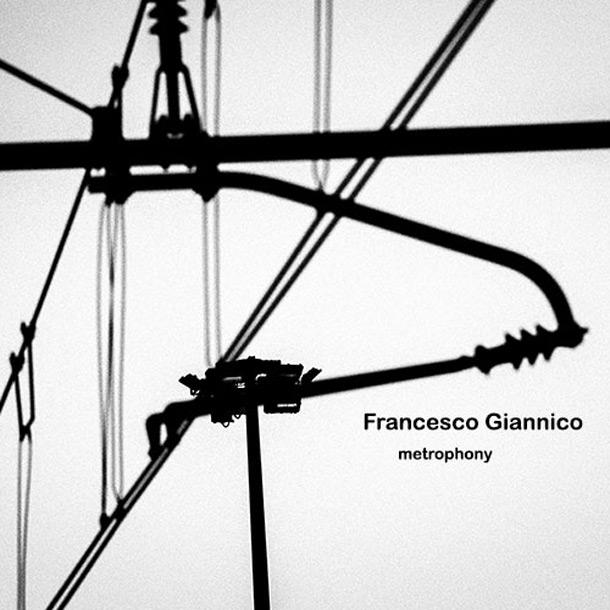 FRANCESCO GIANNICO, Metrophony
