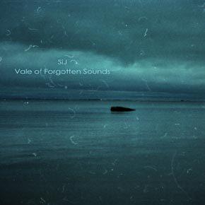 SIJ, Vale Of Forgotten Sounds