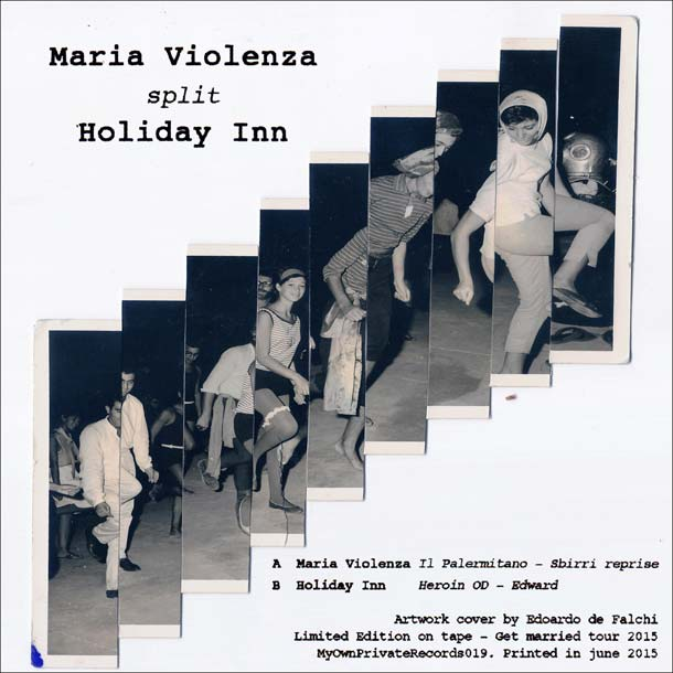 MARIA VIOLENZA/HOLIDAY INN, Split (My Own Private Records, 2015)