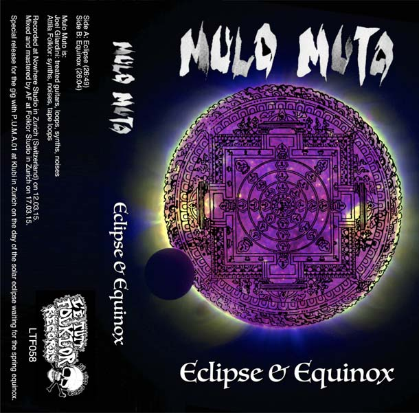 MULO MUTO, Eclipse & Equinox (L'é Tütt Folklor Records, 2015)