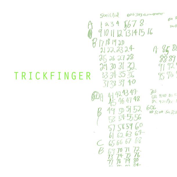TRICKFINGER, Trickfinger