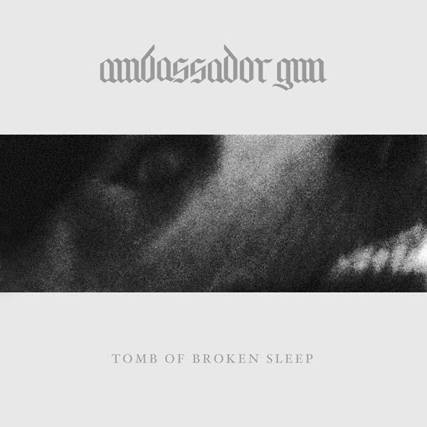 AMBASSADOR GUN, Tomb Of Broken Sleep