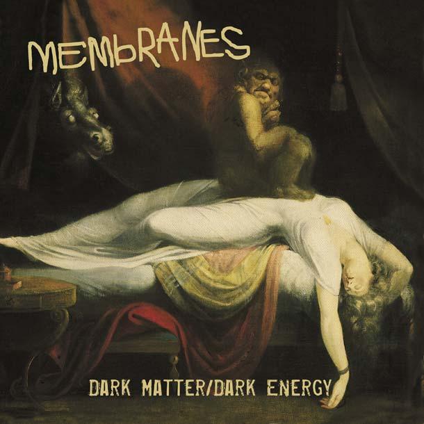 MEMBRANES, Dark Matter / Dark Energy
