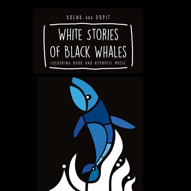 XXENA & DBPIT, White Stories Of Black Whales
