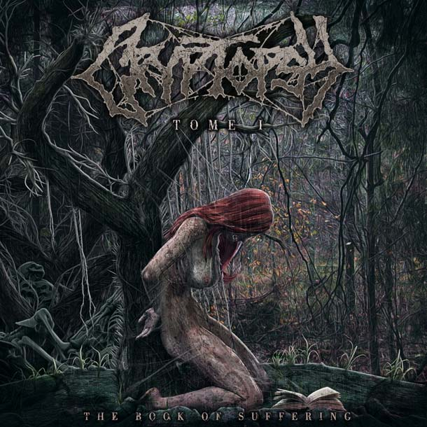 CRYPTOPSY, The Book Of Suffering: Tome 1