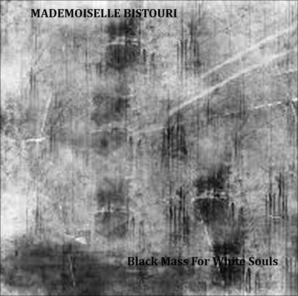 MADEMOISELLE BISTOURI, Black Mass For White Souls