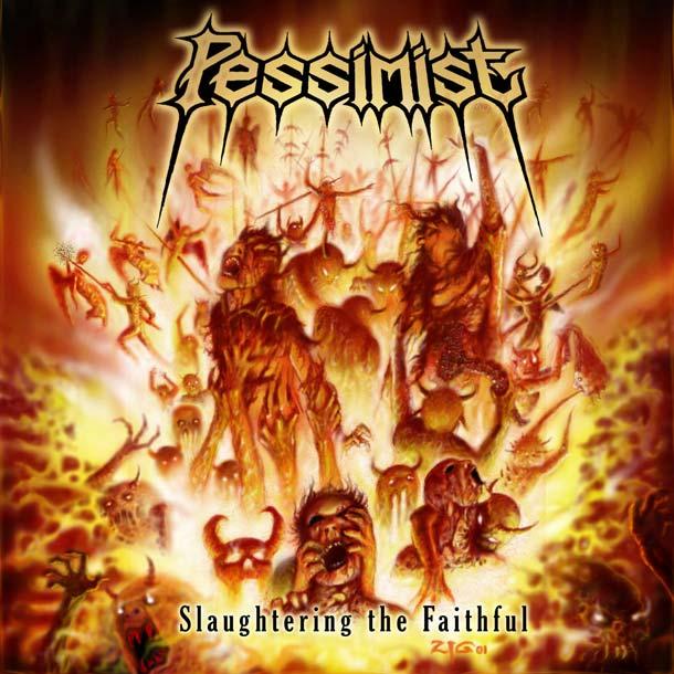 PESSIMIST, Slaughtering The Faithful