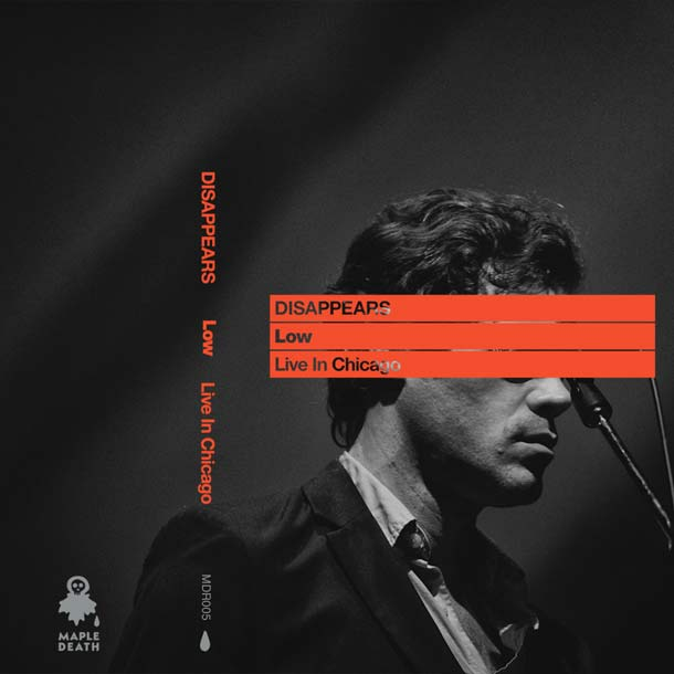 DISAPPEARS, Low: Live In Chicago
