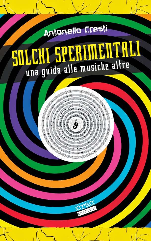 Solchi Sperimentali - una guida alle musiche altre