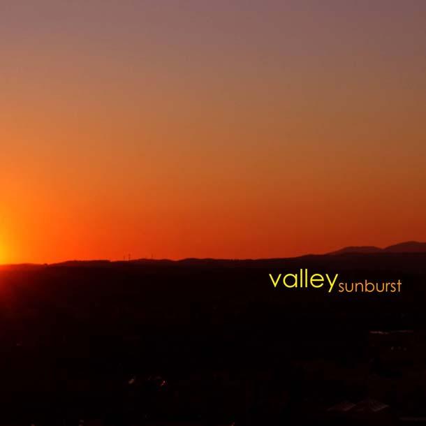 VALLEY, Sunburst