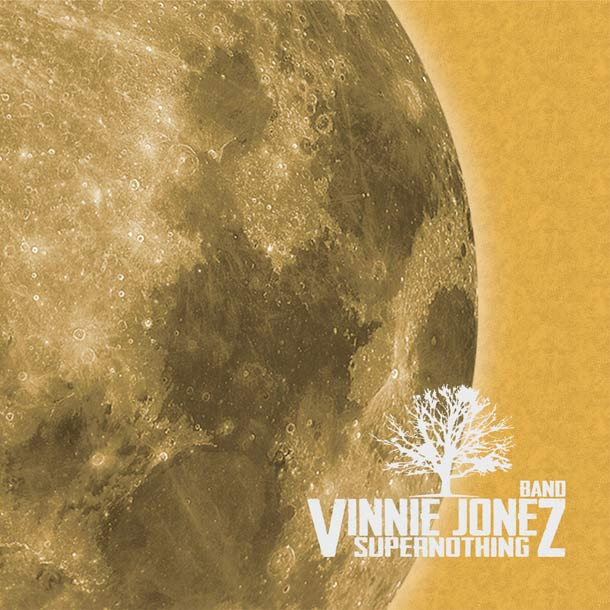 VINNIE JONEZ BAND, Supernothing