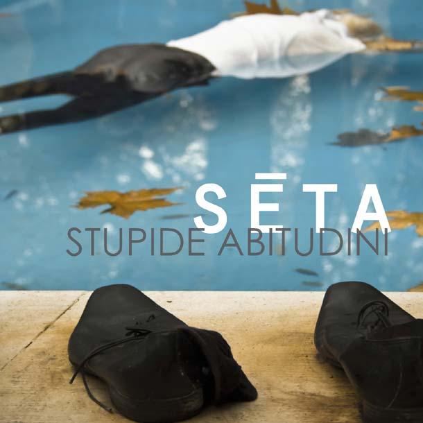 SETA, Stupide Abitudini
