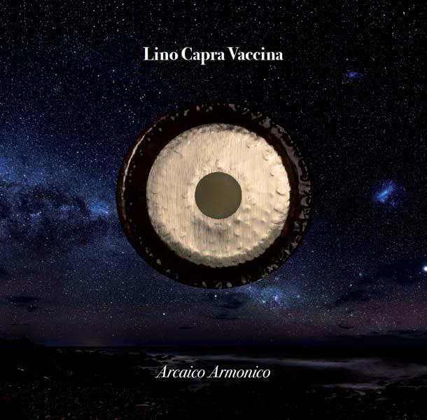 LINO CAPRA VACCINA, Arcaico Armonico