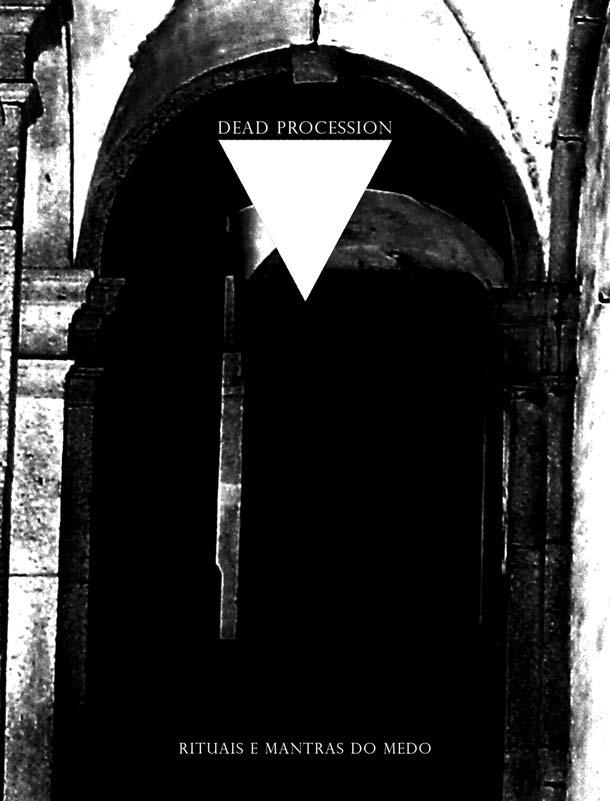 DEAD PROCESSION, Rituais E Mantras Do Medo