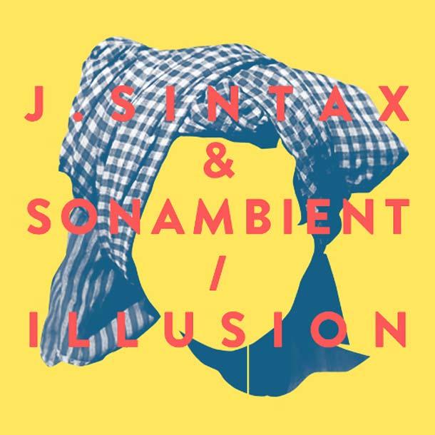 J.SINTAX & SONAMBIENT, Illusion