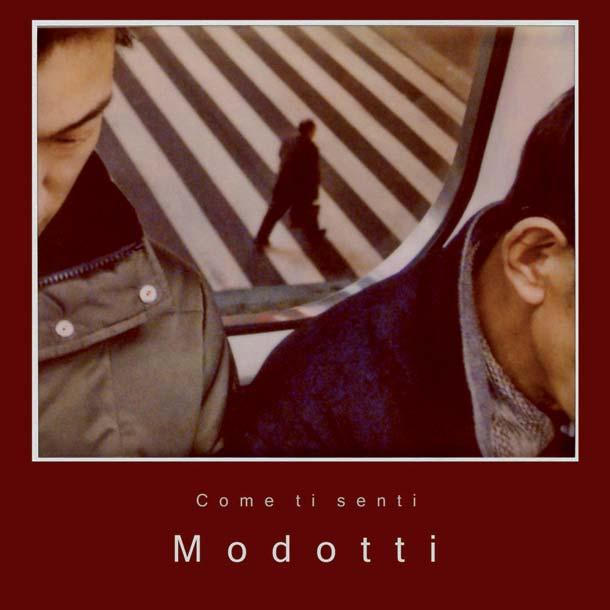 MODOTTI, Come Ti Senti