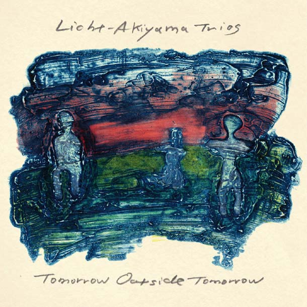 LICHT-AKIYAMA TRIOS, Tomorrow Outside Tomorrow