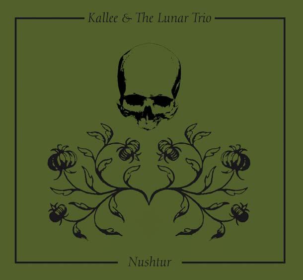 KALLEE & THE LUNAR TRIO, Nushtur
