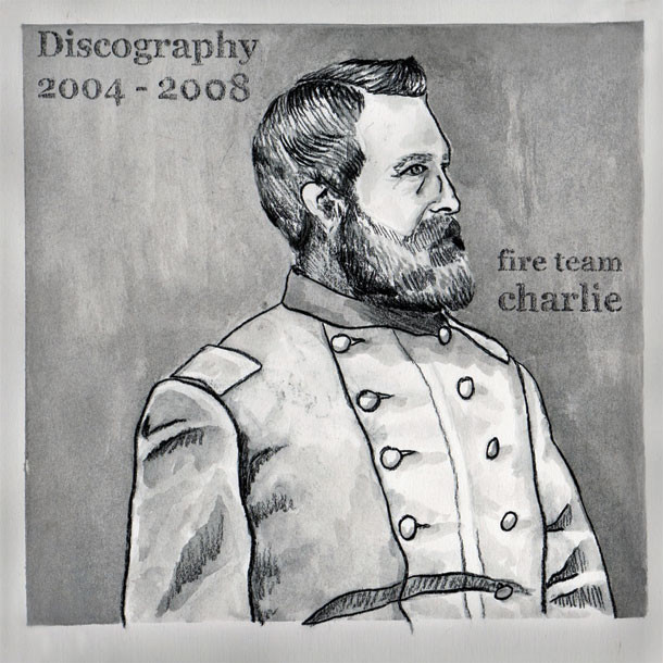 FIRE TEAM CHARLIE, Discography 2004 - 2008