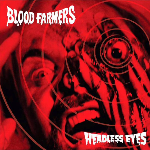 blood farmers headless eyes