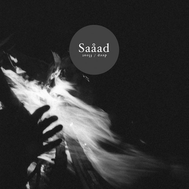 SAÅAD – Deep/Float