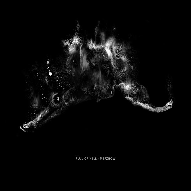 Full Of Hell - Merzbow