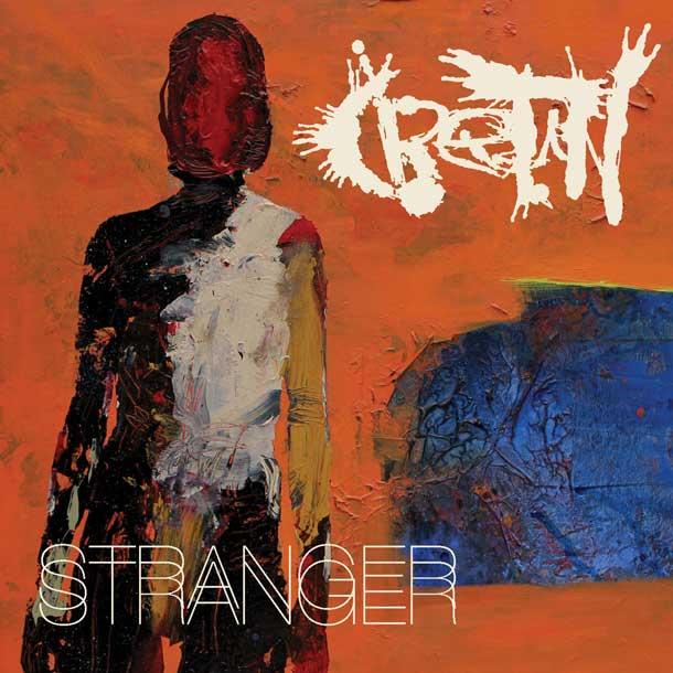 CRETIN, Stranger