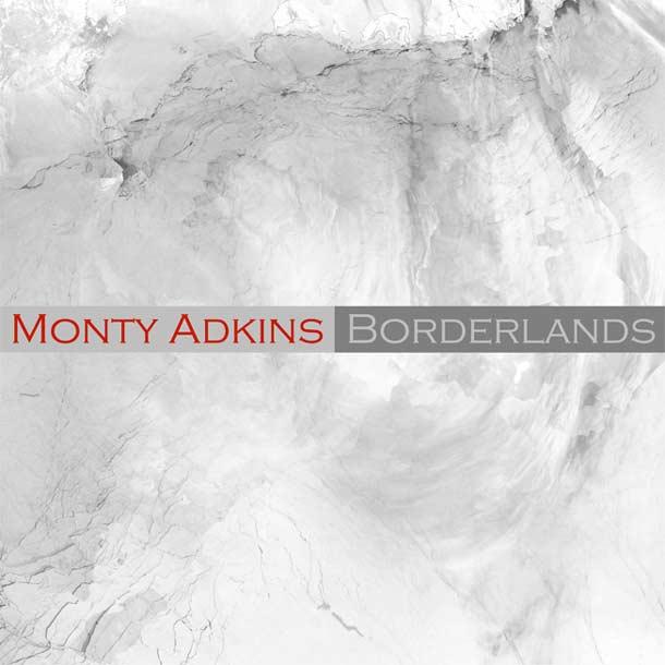 MONTY ADKINS, Borderlands