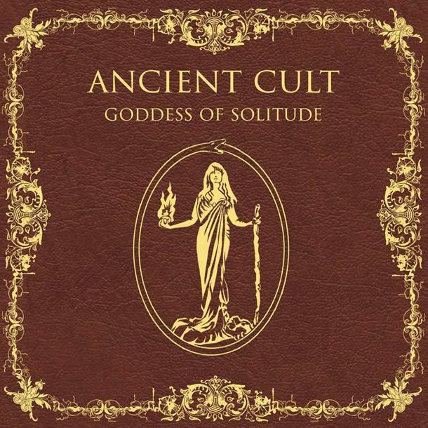 ANCIENT CULT, Goddess Of Solitude