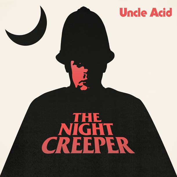 UNCLE ACID & THE DEADBEATS, The Night Creeper
