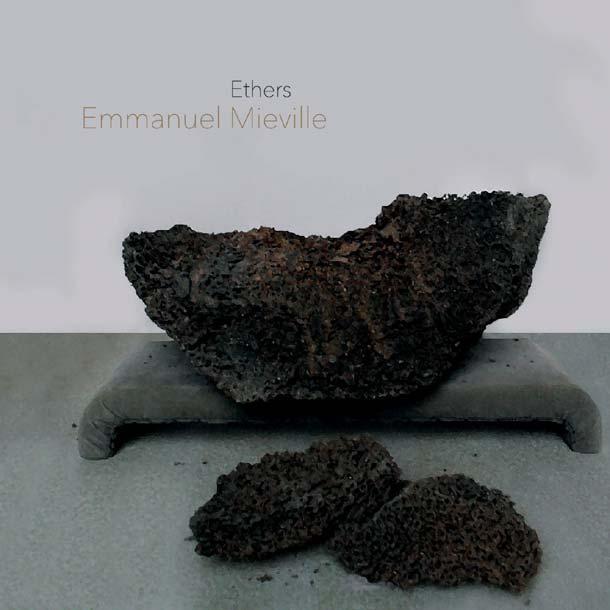 EMMANUEL MIEVILLE, Ethers