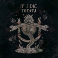 IF I DIE TODAY artwork1